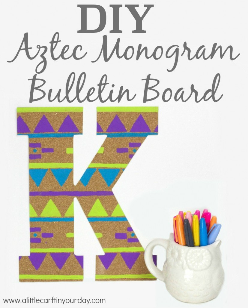 DIY_Aztec_Monogram_Bulletin_Board-827x1024